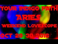 ARIES OCT 28-30 2016 LOVE TAROT READING HOROSCOPE WEEKEND LOVE EDITION