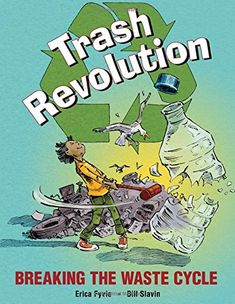 Trash Revolution: Breaking the Waste Cycle by Erica Fyvie New Books, Good Books, Nonfiction Books For Kids, Children's Book Awards, Social Studies Classroom, Books 2018, Critical Thinking Skills, Elementary Science, Science Books