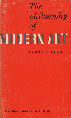 An Alvin Lustig paperback book cover design.  The Philosophy of Modern Art by Herbert Read. Meridian Books, 1951. Thirteenth Printing (May 1965).