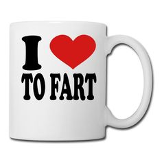 I Love to Fart Mug That's a Great Item by JBennettCreations