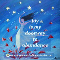 Joy is my doorway to abundance. Joy, Gratitude, Spirituality, Abundance, Awakening