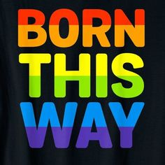Pride Parade, Born This Way, Rainbow Flag, Three Words, Gay Pride, Branded T Shirts, Atari Logo, Logos, Equality