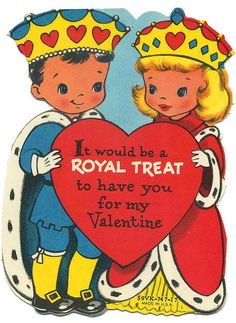 It would be a Royal Treat to have you for my Valentine