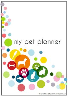 22 pages  MOST comprehensive Pet Planner to date  Instant