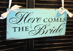 gorgeopus - Here Comes the BRIDE - Tiffany Blue Sign!