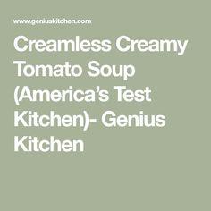 Creamless Creamy Tomato Soup Test Kitchen