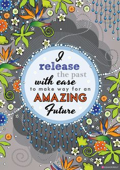 I Release the Past with Ease to Make Way for an Amazing Future - Affirmation Art Print