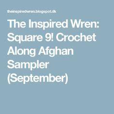 The Inspired Wren: Square 9! Crochet Along Afghan Sampler (September)
