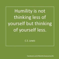 cs lewis quotes on serving others CS Lewis on Humility iLife Journey