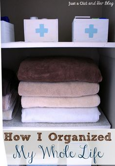 How I Organized My Whole Life | Just a Girl and Her Blog
