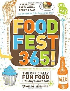 FoodFest 365!: The Officially Fun Food Holiday Cookbook, http://www.amazon.com/dp/1440506191/ref=cm_sw_r_pi_awdm_-qZ0wb0SGHKNN