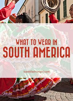 Traveling to South America? Packing list and tips all in one place! Start reading!