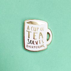 A Cup of Tea Solves Everything Enamel Pin / Pin Badge - Flair - Enamel Badge - Mug Pin by nikkimcwilliams on Etsy https://www.etsy.com/listing/480080299/a-cup-of-tea-solves-everything-enamel