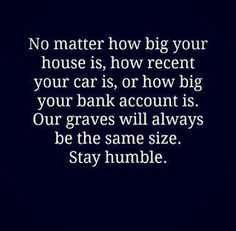 Stay Humble!