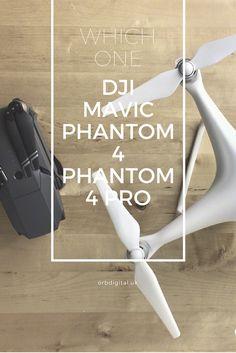 Which drone is for me? DJI Mavic, DJI Phantom 4 or Phantom 4 PRO.