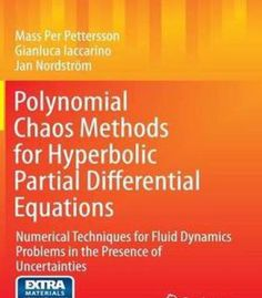 Polynomial Chaos Methods For Hyperbolic Partial Differential Equations: Numerical Techniques For Fluid Dynamics… PDF