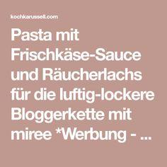 Pasta mit Frischkäse-Sauce und Räucherlachs für die luftig-lockere Bloggerkette mit miree *Werbung - Kochkarussell