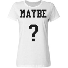 Maybe | white basic maybe tshirt