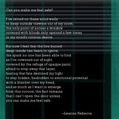 """""""Can you make me feel safe,"""" a poem about cowering from vulnerability. Read more poetry by Leanne Rebecca at shesinprison.com"""