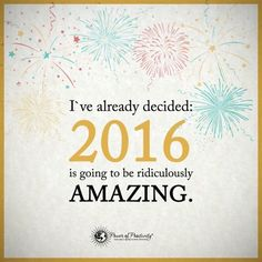 I Already Decided 2016 Is Going To Be Amazing new years new year happy new year new years quotes new year quotes happy new year quotes happy new years quotes 2016 2016 quotes quotes for the new year inspirational new year quotes positive new years quotes positive new year quotes