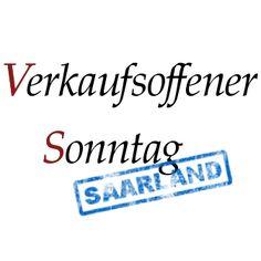 Verkaufsoffene Sonntage im Saarland. http://saarland.verkaufsoffener-so.de/