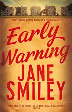 Early Warning (Last Hundred Years Trilogy Book 2) by Jane Smiley, http://www.amazon.co.uk/dp/B00N4UYWF2/ref=cm_sw_r_pi_dp_xR6pvb14FFXR9