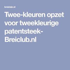 Twee-kleuren opzet voor tweekleurige patentsteek- Breiclub.nl