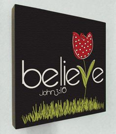 Scripture Art, Believe (john 3:16)