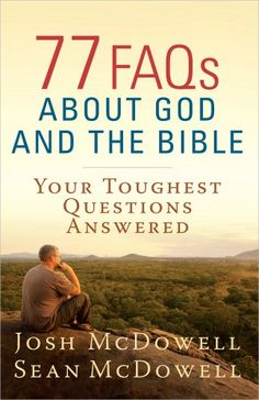 77 FAQs About God and the Bible: Your Toughest Questions Answered (The McDowell Apologetics Library) by Josh McDowell,- Real-life, on-the-street Christian apologetics is what readers expect from Josh McDowell. Here, he and his son, Sean, reflect their ongoing research and close engagement with our culture in answers to classic questions such as... •Is there scientific proof God exists?