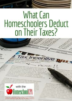 What Can Homeschoolers Deduct on Their Taxes? - Ultimate Homeschool Podcast Network
