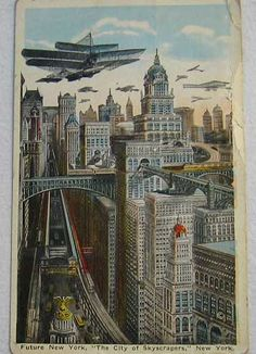 """A cool old NY postcard (circa 1917) titled: Future New York, """"The City of Skyscrapers,"""" New York – that depicts a city packed with skyscrapers, a sky filled with small air craft and trains that run through buildings."""