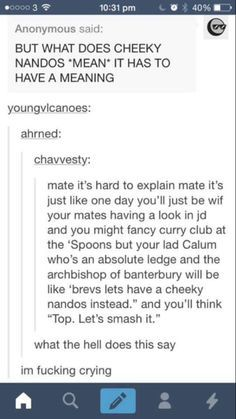 god this is too funny i need more ppl trying to explain cheeky Nandos. Only british people will understand this.Oh god this is too funny i need more ppl trying to explain cheeky Nandos. Only british people will understand this. Tumblr Stuff, Funny Tumblr Posts, My Tumblr, Avengers Tumblr Funny, British Things, British People, Funny Quotes, Funny Memes, Hilarious