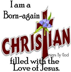 I am a born again christian