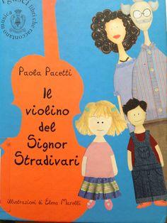 Piccoli Viaggi Musicali: Libro di lettura: Il violino del Signor Stradivari...