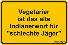 "Vegetarian is the old Indian word for ""bad hunters"" … found on ww … - Humor Fun Funny Pix, Funny Facts, Funny Jokes, Funny Pictures, Wisdom Quotes, True Quotes, Words For Bad, Crazy Quotes, Good Jokes"
