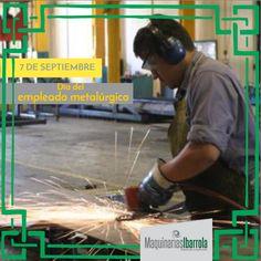 Feliz día a todos los trabajadores metalúrgicos es el deseo del equipo de Maquinarias Ibarrola