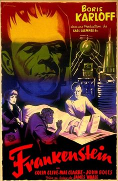 FRANKENSTEIN (1930) - Boris Karloff -Collin Clive - Mae Clarke - John Boles - Directed by James Whale - Universal Pictures - Movie Poster.