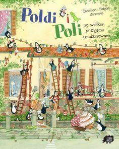 """Christian i Fabian Jeremies, """"Poldi i Poli na wielkim przyjęciu urodzinowym"""", przeł. Ewa Jasińska-Jastrun, Czarna Owieczka, Warszawa 2015."""
