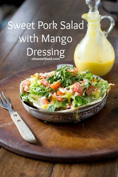 Sweet Pork Salad with Mango Dressing - Oh Sweet Basil