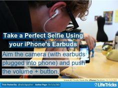 iPhones - Take a Perfect Selfie Using your iPhone's Earbuds #conseil #astuces #iPhone #tricks  - www.justiphone.fr