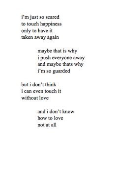 I don't know how to love at all.