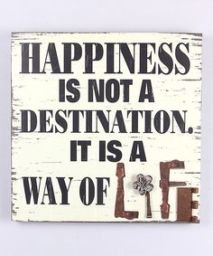 Look at this 'Happiness is a Way of Life' Wall Sign on #zulily today!