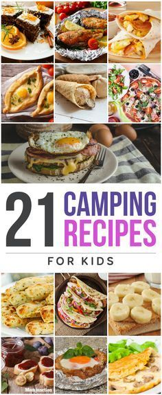 21 Yummy Camping Recipes For Kids