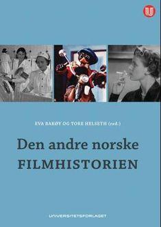 """""""Den andre norske filmhistorien"""" av Eva Bakøy"""