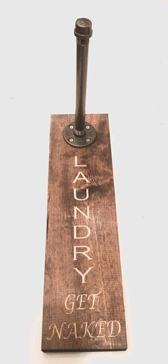 """Clothing Rack, Pipe Rack, Rustic Laundry Rack Sign with a touch Industrial Style (Get Naked)(Pick Stain  & Pipe Size 6-12"""")"""