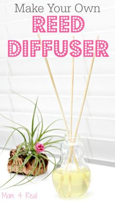 How To Make a Natural Reed Diffuser (and diy a custom scent too!)