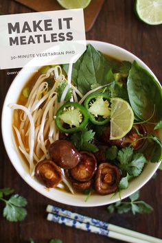 30-Minute Vegetarian Pho - sub sauce w tamari and lemon/ lime juice, add bok/ pak choy, zucchini, carrot, minus butter