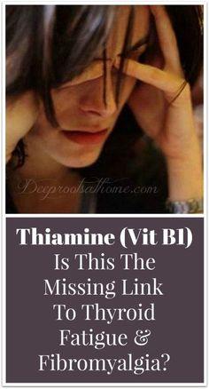 Thiamine (Vitamin Is This The Missing Link to Thyroid Fatigue & Fibromyalgia? Thiamine (Vitamin Is This The Missing Link to Thyroid Fatigue & Fibromyalgia? Chronic Fatigue Syndrome Diet, Chronic Fatigue Symptoms, Adrenal Fatigue, Chronic Pain, Chronic Tiredness, Chronic Illness, Fibromyalgia Disability, Treating Fibromyalgia, Fibromyalgia Pain