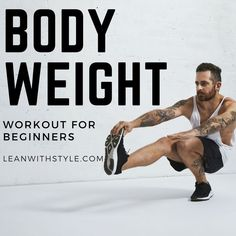 Looking for a body weight workout for beginners? Then you're going to want to read this article. beginner bodyweight workout for men Home Body Weight Workout, Workout Plan For Men, Best At Home Workout, Body Weight Training, At Home Workouts, Workout Plans, Workout Fitness, Workout Schedule, Men's Fitness