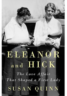 Find out how Lorena Hickok, a whiskey-swilling political reporter, became the longtime lover of Eleanor Roosevelt, subtly changing the course of American history.